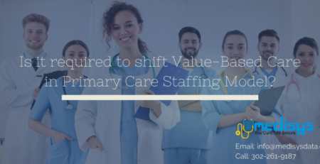 Is it required to shift Value-Based Care in Primary Care Staffing Model