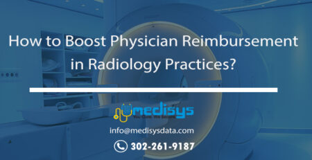 How to Boost Physician Reimbursement in Radiology Practices?