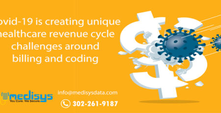 Covid-19 is creating unique healthcare revenue cycle challenges around billing and coding