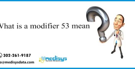 What is a modifier 53 mean?
