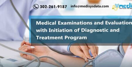 Medical Examinations and Evaluations with Initiation of Diagnostic and Treatment Program