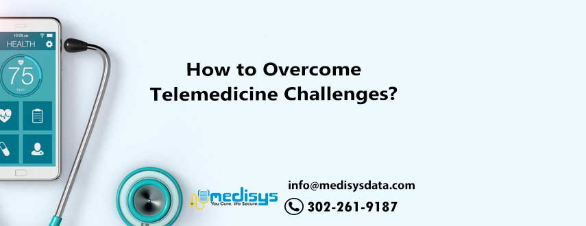 How to Overcome Telemedicine Challenges?