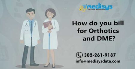 How do you bill for Orthotics and DME