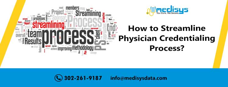 How to Streamline Physician Credentialing Process