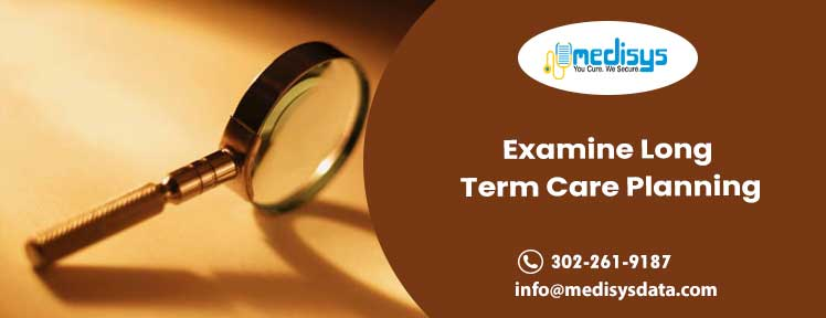 Examine long term care planning