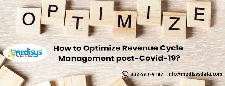 How to Optimize Revenue Cycle Management post-Covid-19?