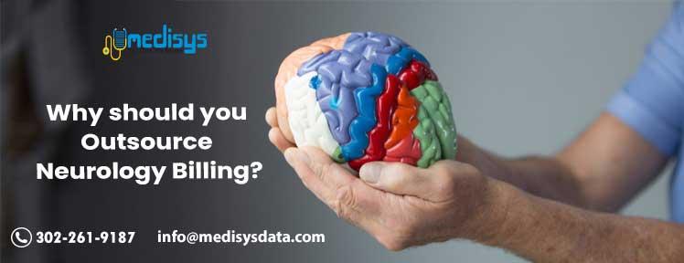 Why should you Outsource Neurology Billing?